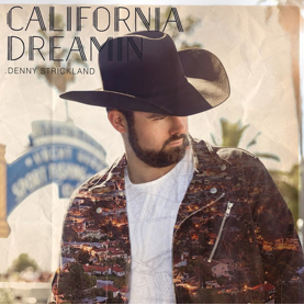 DENNY STRICKLAND IS CALIFORNIA DREAMIN' WITH HOT NEW SINGLE