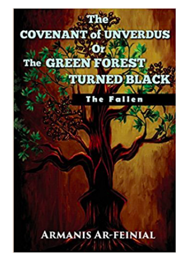 The Covenant of Unverdus or the Green Forest Turned Black: The Fallen
