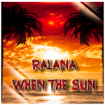 'When The Sun' The Biggest Dance Anthem Of The Year Causes Huge Excitement - Swedish Singer Ralana