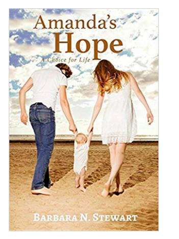 New Fiction Book Becomes A Must Read - Amanda's Hope: A Choice for Life