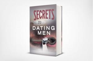 new eBook: Secrets to Dating Men