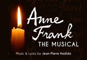 ANNE FRANK, The Musical