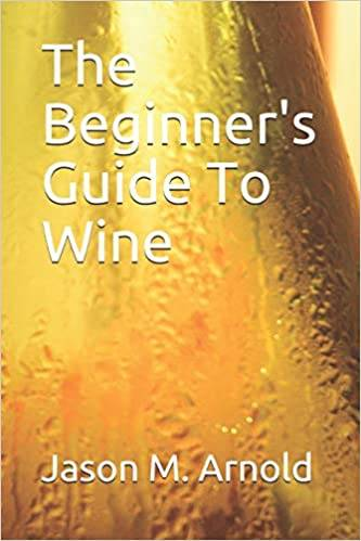 The Beginner's Guide to Wine